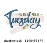 enjoy your tuesday colored... | Shutterstock .eps vector #1140495674