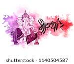 illustration of lord ganpati... | Shutterstock .eps vector #1140504587