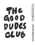 the good dudes club. sticker... | Shutterstock .eps vector #1140523121