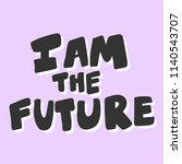 i am the future. sticker for... | Shutterstock .eps vector #1140543707