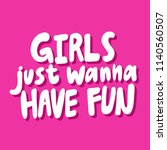 girls just wanna have fun.... | Shutterstock .eps vector #1140560507