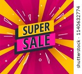 super sale poster  banner. big... | Shutterstock .eps vector #1140632774