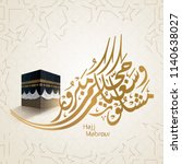hajj greeting arabic... | Shutterstock .eps vector #1140638027