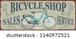 bicycle shop vintage metal sign. | Shutterstock .eps vector #1140972521