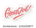 great job. vector lettering. | Shutterstock .eps vector #1141033877
