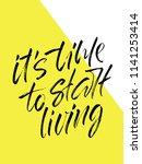 handwritten slogan it's time to ... | Shutterstock .eps vector #1141253414