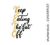 keep eating the fat off... | Shutterstock .eps vector #1141459157