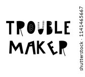 trouble maker   unique hand... | Shutterstock .eps vector #1141465667