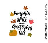 pumpkin spice and everything...   Shutterstock .eps vector #1141666247