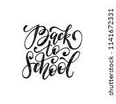 back to school  hand lettering... | Shutterstock .eps vector #1141672331