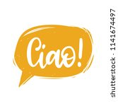 ciao hand lettering phrase... | Shutterstock .eps vector #1141674497