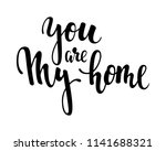 you are my home. hand drawn... | Shutterstock .eps vector #1141688321