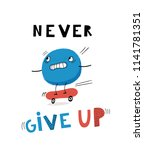 baby print  never give up. hand ... | Shutterstock .eps vector #1141781351