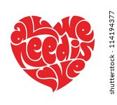 heart typography  all we need... | Shutterstock .eps vector #114194377