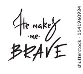 he makes me brave    inspire... | Shutterstock .eps vector #1141960934