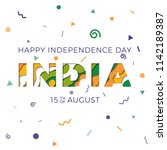 happy independence day of india ... | Shutterstock .eps vector #1142189387