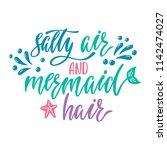 salty air and mermaid hair.... | Shutterstock .eps vector #1142474027