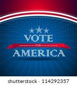 vote for america   election... | Shutterstock .eps vector #114292357