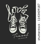 love travel slogan with sneaker ... | Shutterstock .eps vector #1143409187