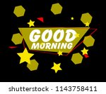 good morning  cute background ... | Shutterstock .eps vector #1143758411