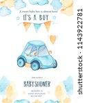 watercolor its baby boy shower... | Shutterstock . vector #1143922781
