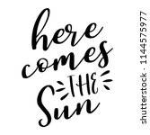 here comes the sun   lettering... | Shutterstock .eps vector #1144575977