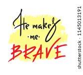 he makes me brave    inspire... | Shutterstock .eps vector #1145013191