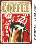 fresh brewed coffee vintage... | Shutterstock .eps vector #1145509094