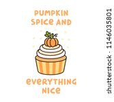 the cute quote  pumpkin spice... | Shutterstock .eps vector #1146035801