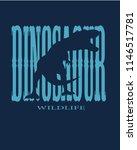 dinosaur wildlife slogan vector ... | Shutterstock .eps vector #1146517781