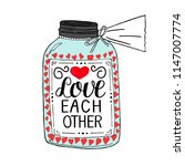 hand lettering love each other  ... | Shutterstock .eps vector #1147007774