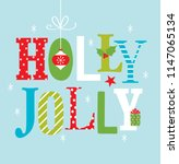 holly jolly christmaa greeting... | Shutterstock .eps vector #1147065134