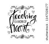 teaching is a work of heart... | Shutterstock .eps vector #1147328177