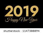 2019 happy new year. golden... | Shutterstock . vector #1147388894
