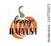happy harvest   hand drawn... | Shutterstock .eps vector #1147752071