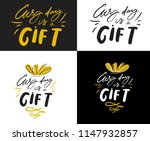 every day is a gift. hand... | Shutterstock .eps vector #1147932857