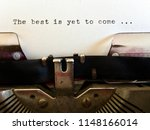 the best is yet to come ...... | Shutterstock . vector #1148166014