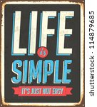 vintage metal sign   life is... | Shutterstock .eps vector #114879685