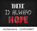 there is always hope  words on... | Shutterstock . vector #1149164867