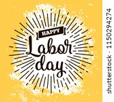 happy labor day. vector logo....   Shutterstock .eps vector #1150294274