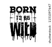 born to be wild with paint... | Shutterstock .eps vector #1151097647