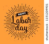 happy labor day. vector logo....   Shutterstock .eps vector #1151209901