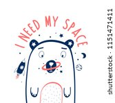 i need my space slogan and bear ...   Shutterstock .eps vector #1151471411