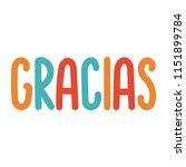 gracias. vector lettering... | Shutterstock .eps vector #1151899784