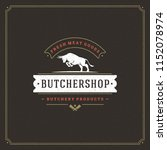butcher shop logo vector... | Shutterstock .eps vector #1152078974