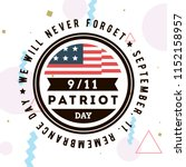 patriot day. 11th of september. ... | Shutterstock .eps vector #1152158957