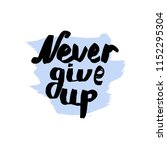 text never give up on a...   Shutterstock .eps vector #1152295304