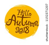 hello autumn 2018. inscription... | Shutterstock .eps vector #1152371207