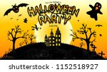 halloween party with the scary... | Shutterstock .eps vector #1152518927