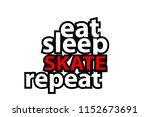 eat sleep skate repeat  ... | Shutterstock .eps vector #1152673691